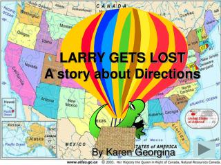 LARRY GETS LOST A story about Directions