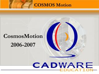 COSMOS Motion