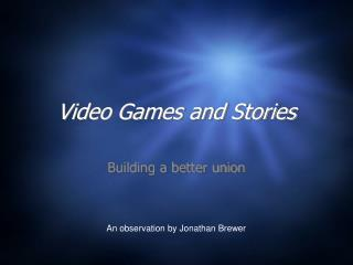 Video Games and Stories