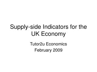 Supply-side Indicators for the UK Economy