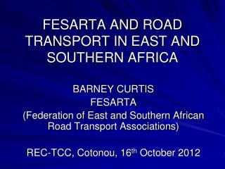 FESARTA AND ROAD TRANSPORT IN EAST AND SOUTHERN AFRICA