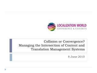 Collision or Convergence? Managing the Intersection of Content and Translation Management Systems