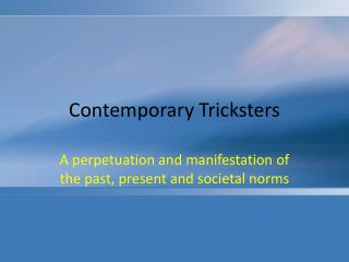 Contemporary Tricksters