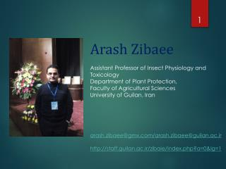 Arash Zibaee Assistant Professor of Insect Physiology and Toxicology