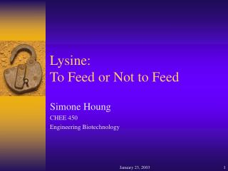 Lysine:  To Feed or Not to Feed