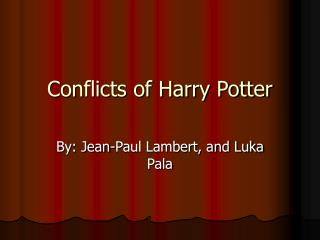 Conflicts of Harry Potter
