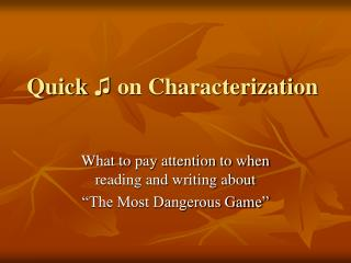 Quick  ♫ on Characterization