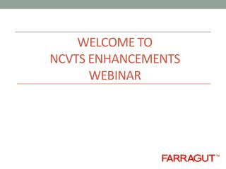 Welcome to  NCVTS Enhancements Webinar