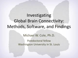 Investigating Global Brain Connectivity: Methods, Software, and Findings