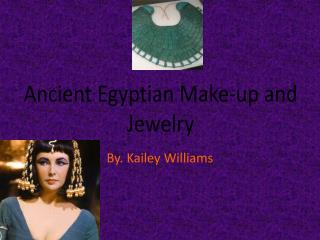 Ancient Egyptian Make-up and Jewelry