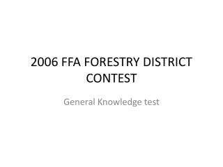 2006 FFA FORESTRY DISTRICT CONTEST
