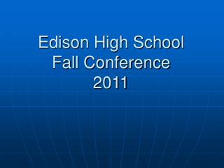 Edison High School Fall Conference  2011