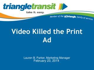 Video Killed the Print Ad