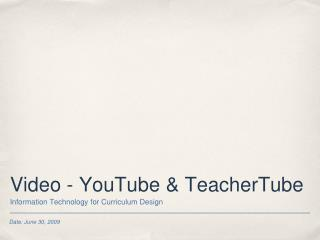 Video - YouTube & TeacherTube