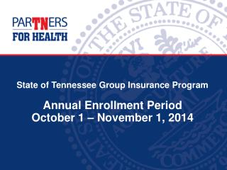 State of Tennessee Group Insurance Program Annual Enrollment  Period