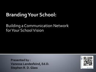 Branding Your School:  Building a Communication Network  for Your School Vision