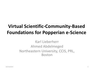 Virtual Scientific-Community-Based Foundations for  Popperian  e-Science