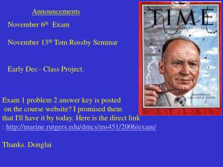 November 6 th   Exam  November 13 th  Tom Rossby Seminar Early Dec– Class Project.