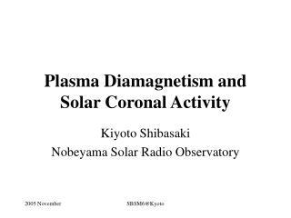 Plasma Diamagnetism and Solar Coronal Activity