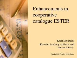 Enhancements in cooperative catalogue ESTER