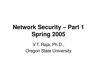 Network Security – Part 1 Spring 2005