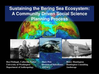 Sustaining the Bering Sea Ecosystem: A Community Driven Social Science Planning Process