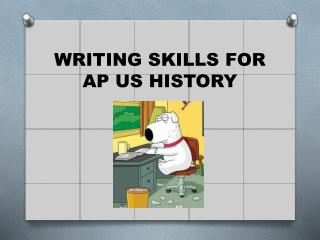 WRITING SKILLS FOR  AP US HISTORY