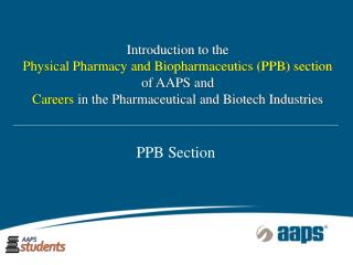 Introduction to the Physical Pharmacy and Biopharmaceutics (PPB) section