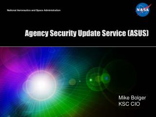 Agency Security Update Service (ASUS)