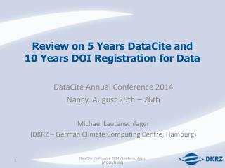 Review on 5 Years  DataCite  and  10 Years DOI Registration for Data