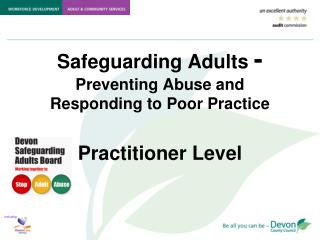 Safeguarding Adults  -  Preventing Abuse and Responding to Poor Practice