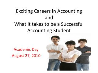 Exciting Careers in Accounting  and  What it takes to be a Successful Accounting Student