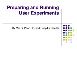 Preparing and Running User Experiments