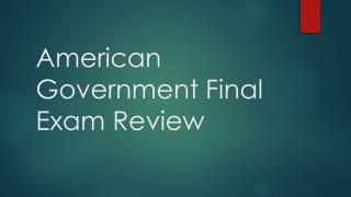 American Government Final Exam Review