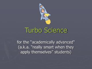 Turbo Science