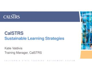 CalSTRS Sustainable  Learning Strategies