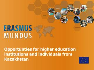 Opportunties for higher education institutions and individuals from Kazakhstan