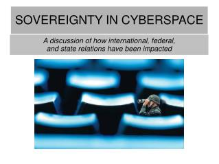 SOVEREIGNTY IN CYBERSPACE