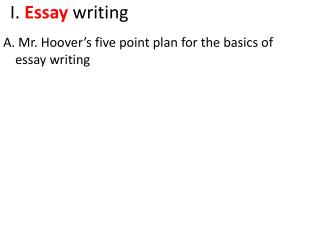 I .  Essay  writing