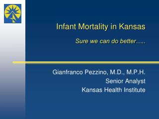 Infant Mortality in Kansas  Sure we can do better ..