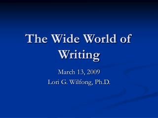 The Wide World of Writing