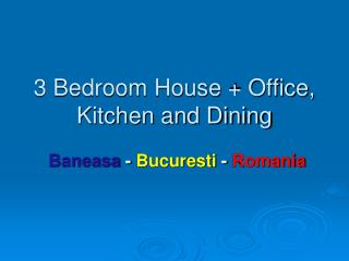 3 Bedroom House + Office, Kitchen and Dining