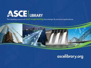 ascelibrary What's in ASCE Library ? Search Tips What's Fun in ASCE Library ?