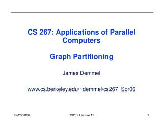 CS 267: Applications of Parallel Computers Graph Partitioning