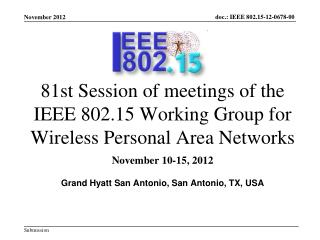 81st Session of meetings of the IEEE 802.15 Working Group for Wireless Personal Area Networks