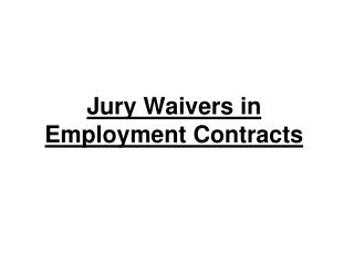 Jury Waivers in Employment Contracts