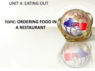 TOPIC:  ORDERING FOOD IN A RESTAURANT