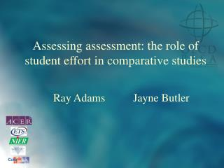 Assessing assessment: the role of student effort in comparative studies