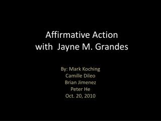 Affirmative Action with  Jayne M.  Grandes