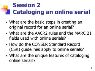 Session 2  Cataloging an online serial